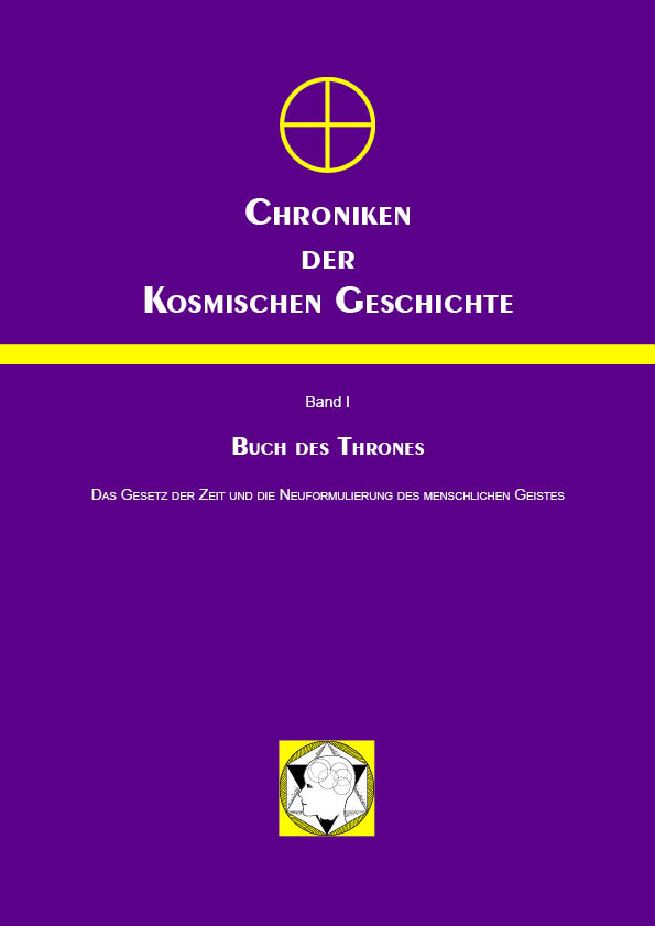 Chroniken der Kosmischen Geschichte: Band 1: Buch des Thrones